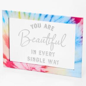 """You Are Beautiful"" Tie-Dye Mirror,"