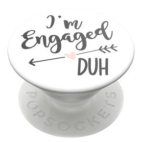 PopSockets Swappable PopGrip - I'm Engaged, Duh,