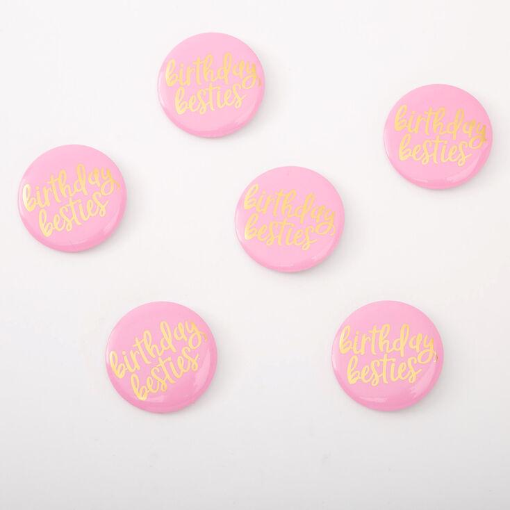 Birthday Besties Buttons - 6 Pack,
