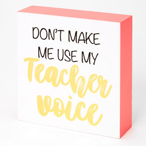 Teacher Voice Decor Sign - Coral,
