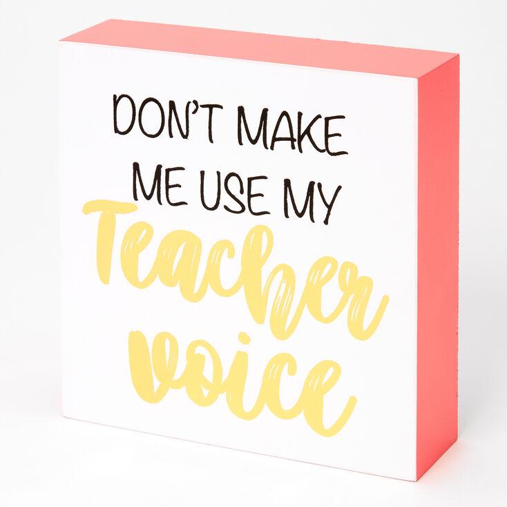 Teacher Voice Decor Sign - Coral,