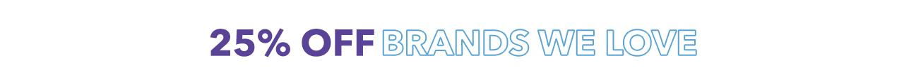 25% OFF Brands We Love
