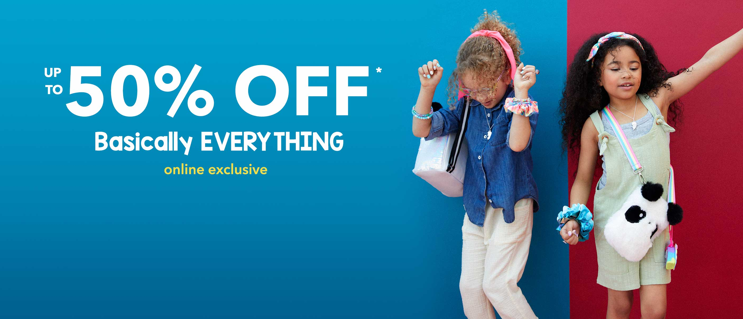 Up to 50% off  online exclusive