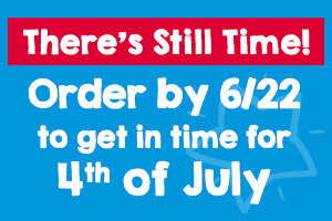 order by 6/22 for 4th of July