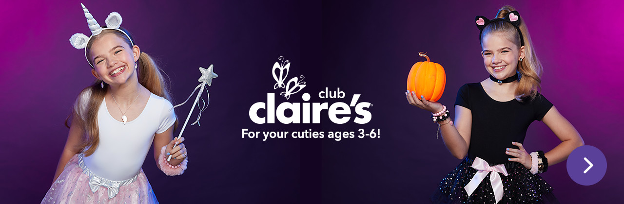 Claire's Club For your cuties ages 3-6!