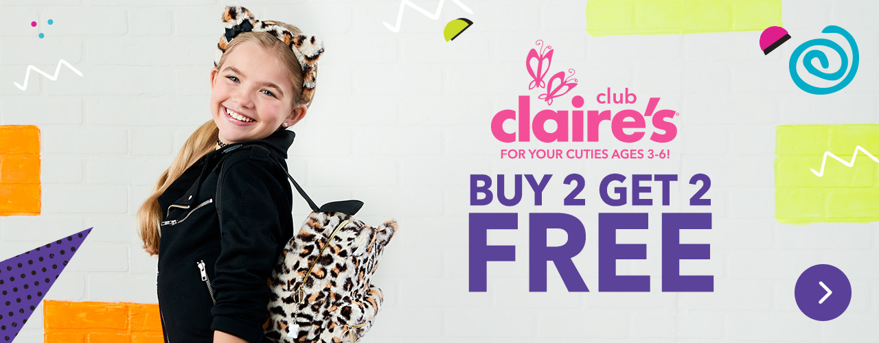 Buy 2 Get 2 FREE Claire's Club. For your cuties ages 3-6!
